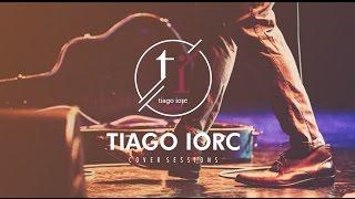 Tiago Iorc Cover Session #1 - Daniel Lisboa, Mil Razões