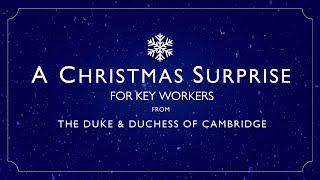 🎁 A Christmas surprise for key workers from The Duke and Duchess of Cambridge