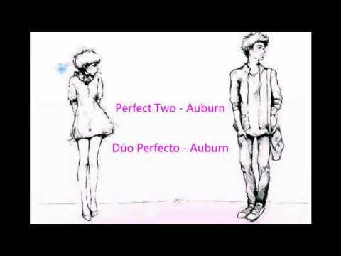 Titulo: perfect two - (Auburn whit lyrics and subs español)