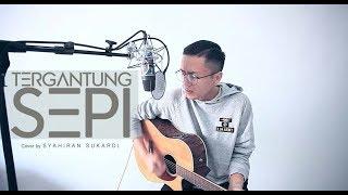 TERGANTUNG SEPI Haqiem Rusli Acoustic Cover