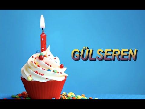 Bugün senin doğum günün GÜLSEREN - Sana özel doğum günü şarkın indir