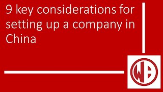 9 key considerations for setting up a company in China