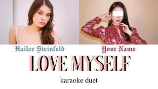 [KARAOKE DUET] Love Myself - Hailee Steinfeld