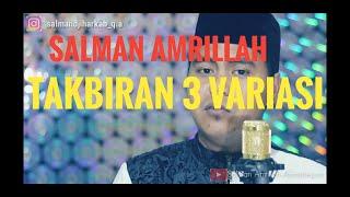 Download Takbiran 3 variasi, oleh Qari Internasional  SALMAN AMRILLAH