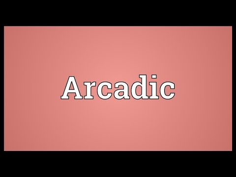 Arcadic Meaning