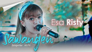 SAWANGEN - ESA RISTY | Music One | OFFICIAL