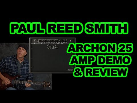 Paul Reed Smith Archon 25 combo amp review & demo - PRS cleans to high gain tones
