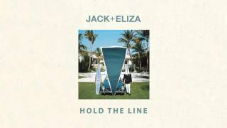 Jack + Eliza - Hold The Line
