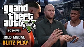 GTA 5 PC - Mission #39 - Blitz Play [Gold Medal Guide - 1080p 60fps]