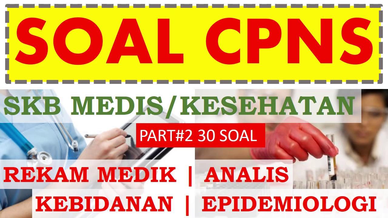 Soal Cpns Skb Kesehatan Rekam Medik Analis Kesehatan Kebidanan Epidemiologi