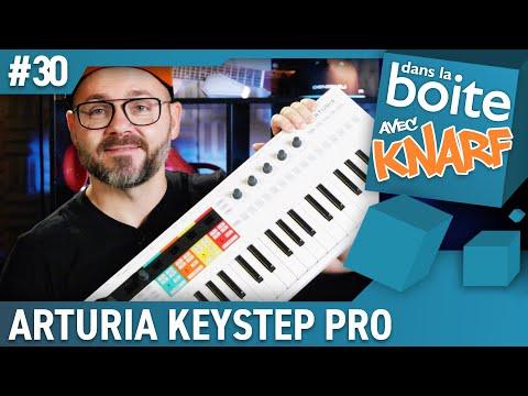 Chillez devant vos instruments ! Arturia KEYSTEP PRO - dans la boite avec KNARF (La Boite Noire)
