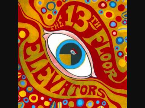 13th floor elevators you 39 re gonna miss me youtube