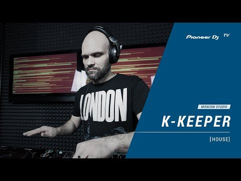 K-KEEPER [ house ] @ Pioneer DJ TV | Moscow