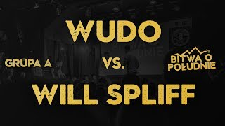 WUDO vs. WILL SPLIFF / Bitwa o Południe 2019 (Grupa A)