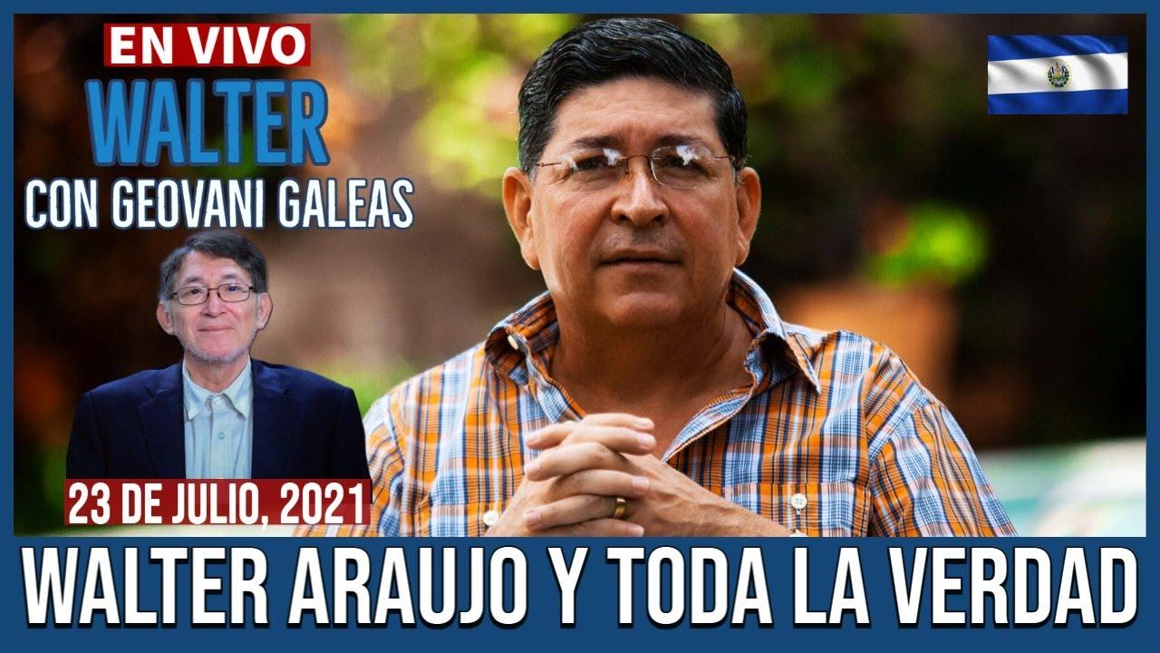 Walter Araujo y Geovani Galeas Juntos otra Vez EN VIVO, 23 de Julio, 2021