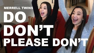 DO, DON\'T, PLEASE DON\'T - Merrell Twins