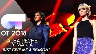 JUST GIVE ME A REASON ALBA RECHE Y MARTA Gala 3 OT 2018