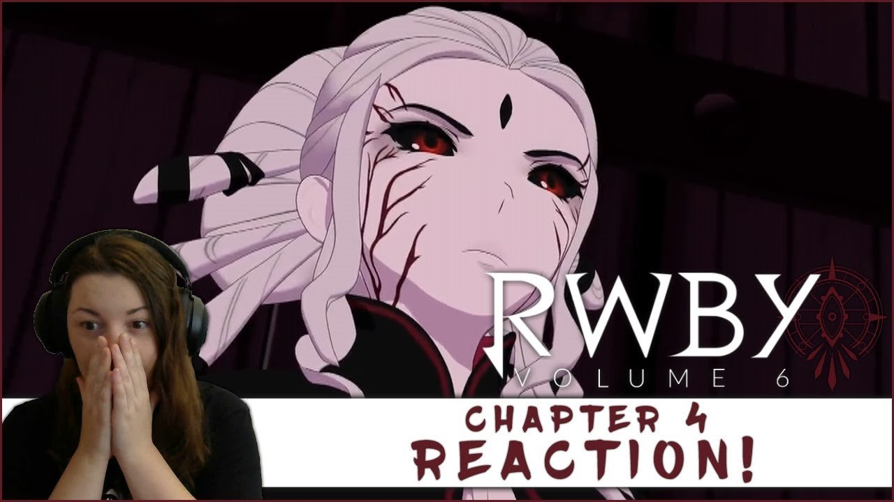 RWBY Volume 6, Chapter 4: So That's How It Is Reaction!