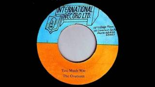 7'' The Ovations - Too Much War (& Dub)