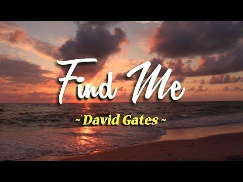 Find Me - David Gates (KARAOKE)