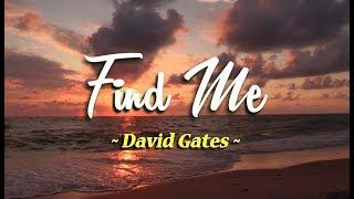 Find Me - David Gates (KARAOKE VERSION)