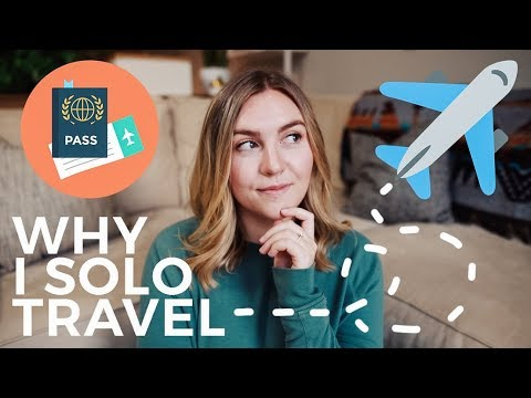 WHY I STARTED SOLO TRAVELING (and Why YOU Should, TOO!)