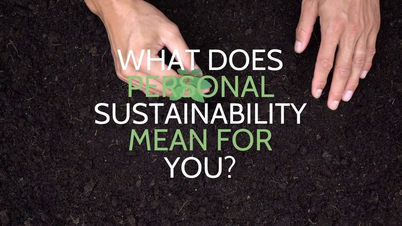 What Does Personal Sustainability Mean in Terms of Your Health and Wellness? Sustainability Tips