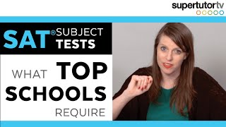 SAT Subject Tests - What Top Colleges Require