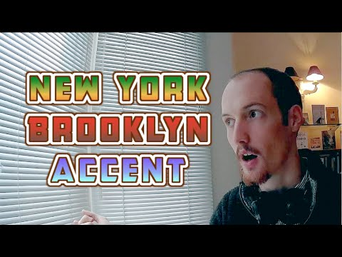 How To Do A New York/Brooklyn Accent