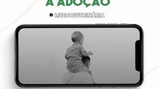LIVE DOUTRINÁRIA - A ADOÇÃO