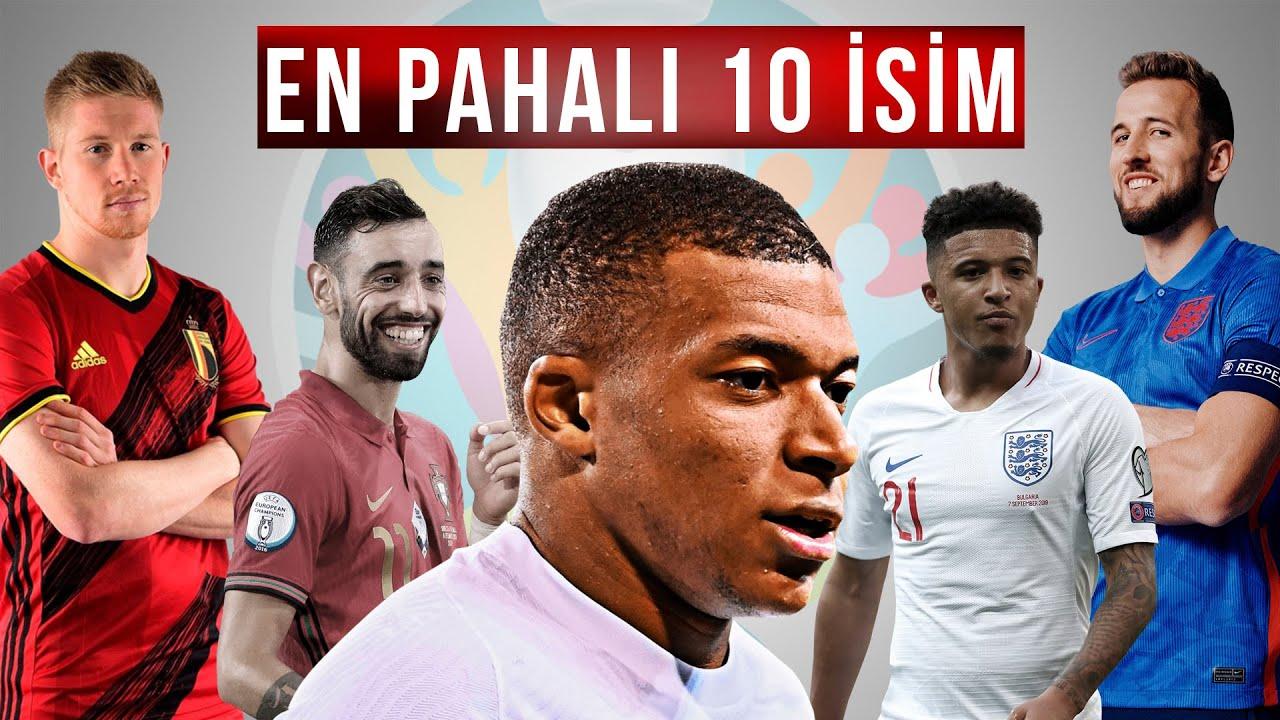 EURO 2020'DE YER ALAN EN DEĞERLİ 10 FUTBOLCU! (EURO 2020)
