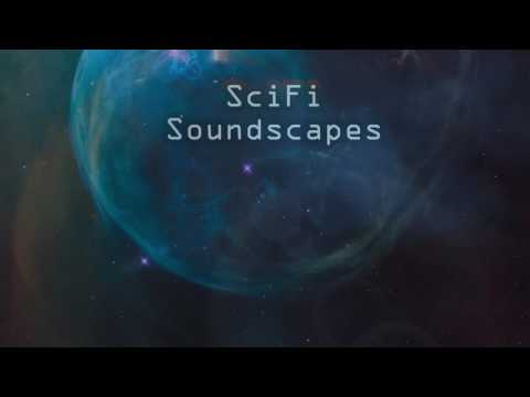 Scifi Soundscapes - 1 hour of textural science fiction music