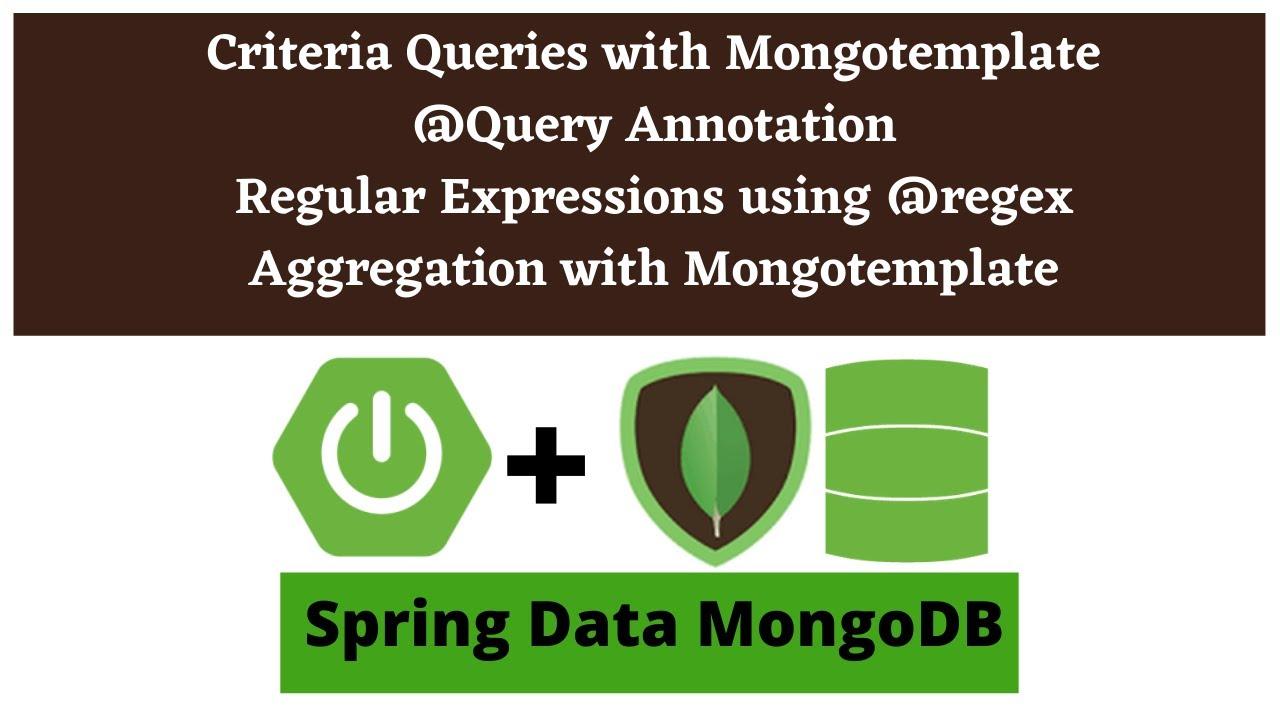Spring Data MongoDB Queries | Criteria queries | @Query Annotation | Aggregation with MongoTemplate