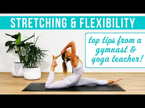 7 STRETCHING & FLEXIBILITY TIPS you need to know!