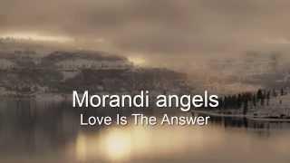 Morandi Angels Love Is The Answer HQ