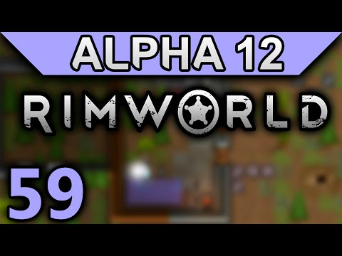RimWorld Alpha 12 Gameplay Ep 59 - Relentless (No Mod Let's Play)