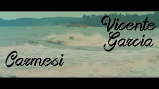 Carmesí - Vicente García [Letra]