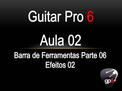 Guitar Pro Aula 02  Parte 06 Efeitos 02