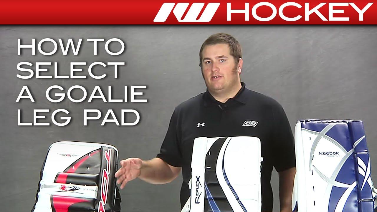 b3effdd9d70 How to Select a Goalie Leg Pad - YouTube
