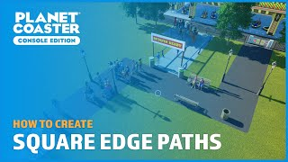 How To Create Square Edge Paths - Tutorial - Planet Coaster: Console Edition