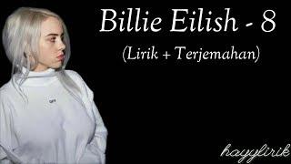 Billie eilish - 8 (lirik dan terjemahan)