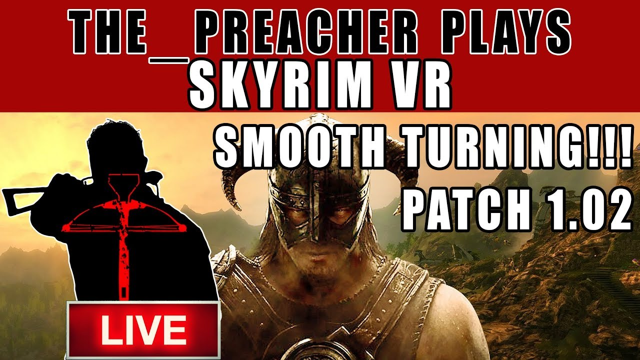 Skyrim VR Patch 1.02 Is Finally Adding Smooth Turning For