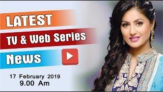Latest TV Serial News  Serial News Today  Naagin 3  Kasautii Zindagii Kay 2  KBC Season 11 2019