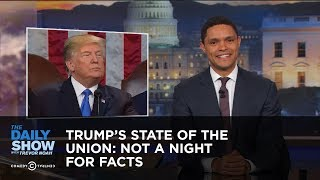 Trump's State of the Union: Not a Night for Facts: The Daily Show