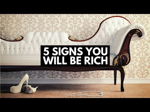 5 Signs You Will Be Rich
