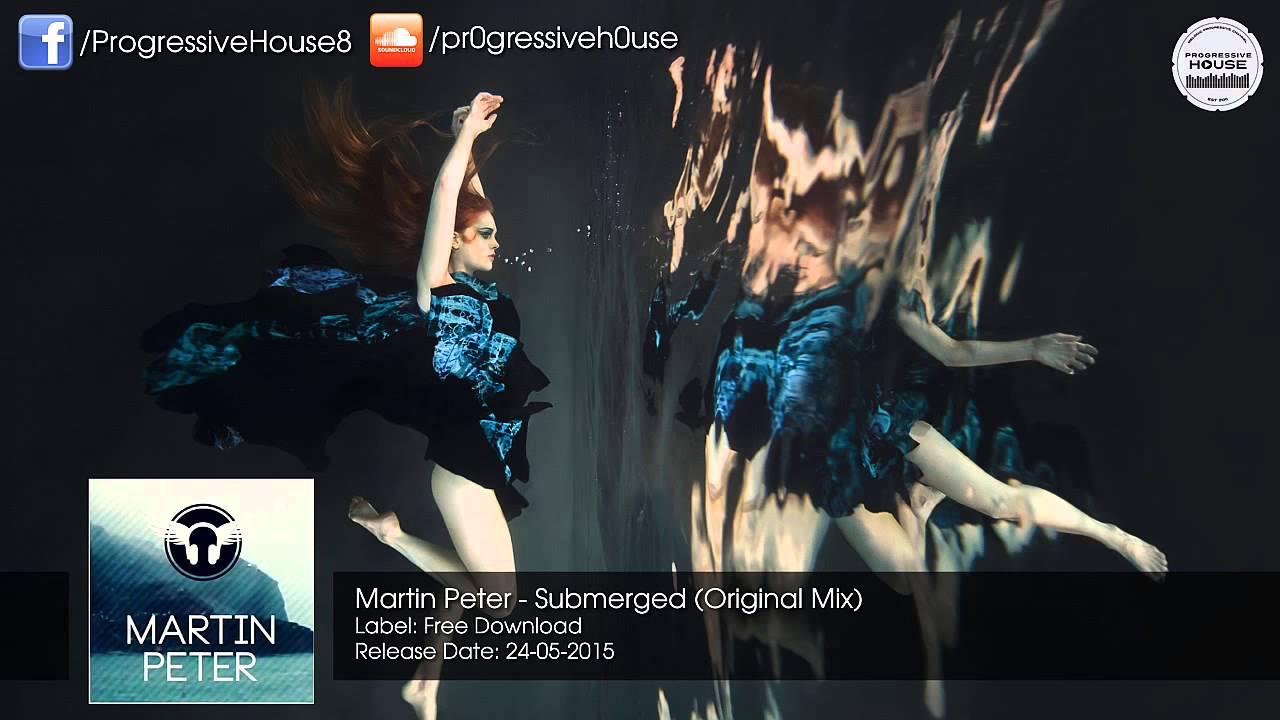 Download Martin Peter - Submerged (Original Mix) [Free Download]