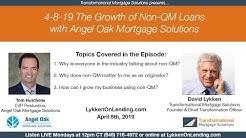 4-8-19 Lykken on Lending Podcast - The Growth of Non-QM Loans - Tom Hutchens of Angel Oak Mortgage