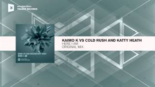 Kaimo K. & Cold Rush and Katty Heath - Here I Am (Amsterdam Trance)
