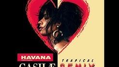 Havana - Camila Cabello (CASHAE TRAPICAL REMIX)