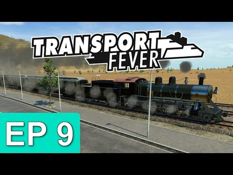 Transport Fever - Episode 9 |